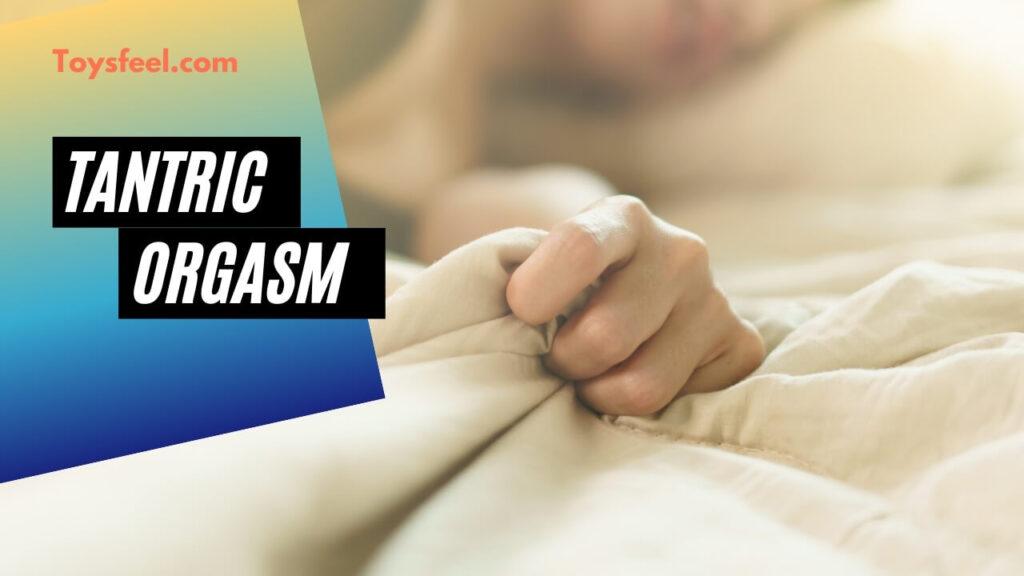 Tantric Orgasm